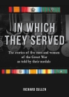 In Which They Served: The Stories of Five Men and Women of the Great War as Told by Their Medals Cover Image