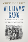 Williams' Gang: A Notorious Slave Trader and His Cargo of Black Convicts Cover Image