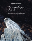 Gyrfalcon: The One Who Stays All Winter Cover Image