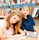 La Integridad: Integrity (Pequeno Mundo de las Habilidades Sociales) Cover Image