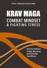 Krav Maga - Combat Mindset & Fighting Stress: How to Perform Under Alarming and Stressful Conditions Cover Image