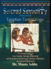 Sacred Sexuality: Ancient Egyptian Tantric Yoga Cover Image
