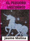 El pequeño unicornio: Páginas para colorear para niñas, libro de actividades para niños de 4 a 10 años. Cover Image