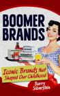 Boomer Brands: Iconic Brands that Shaped Our Childhood Cover Image