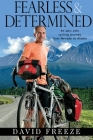 Fearless & Determined: An epic solo cycling journey from Nevada to Alaska Cover Image