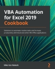 VBA Automation for Excel 2019 Cookbook: Solutions to automate routine tasks and increase productivity with Excel and other MS Office applications Cover Image