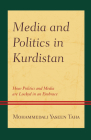 Media and Politics in Kurdistan: How Politics and Media Are Locked in an Embrace Cover Image