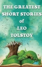 The Greatest Short Stories Of Leo Tolstoy Cover Image