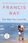 The Way You Love Me: A Grayson Friends Novel Cover Image