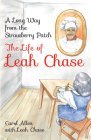 A Long Way from the Strawberry Patch: The Life of Leah Chase Cover Image