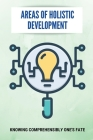Areas Of Holistic Development: Knowing Comprehensibly One's Fate: Holistic Development Cover Image