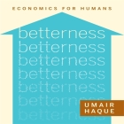 Betterness: Economics for Humans Cover Image