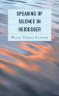 Speaking of Silence in Heidegger Cover Image