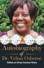 Autobiography of Dr. Velma Osborne: Reflects on African American History Cover Image