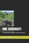 One Serengeti: The World Heritage Site and more.... Cover Image