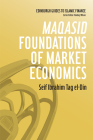 Maqasid Foundations of Market Economics (Edinburgh Guides to Islamic Finance) Cover Image