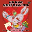 Ich habe meine Mama lieb: I Love My Mom (German Edition) (German Bedtime Collection) Cover Image