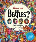 Where are The Beatles?: Find the iconic Fab Four (Find Me) Cover Image