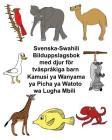 Svenska-Swahili Bilduppslagsbok Med Djur För Tvåspråkiga Barn Kamusi YA Wanyama YA Picha YA Watoto Wa Lugha Mbili Cover Image