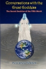 Conversations with the Great Goddess: The Secret Doctrine of the Fifth World Cover Image