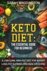 Keto Diet: A Complete Guide for Beginners: A Low Carb, High Fat Diet for Weight Loss, Fat Burning and Healthy Living. Cover Image