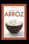 Todo Con Arroz: recetas frías y calientes Cover Image