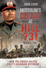 Mussolini's Defeat at Hill 731, March 1941: How the Greeks Halted Italy's Albanian Offensive Cover Image