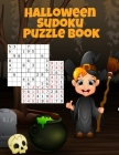 Halloween Sudoku Puzzle Book: Easy To Medium To Hard Puzzle Books - Memory Puzzles To Keep You Sharp At Numbers For Adults, Children & Elderly Senio Cover Image