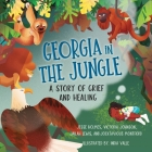 Georgia in the Jungle: A Story of Grief and Healing (Books by Teens #28) Cover Image