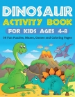 Dinosaur Activity Book for Kids Ages 4-8: 56 Fun Puzzles, Mazes, Games and Coloring Pages Cover Image