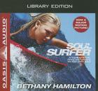 Soul Surfer (Library Edition): A True Story of Faith, Family, and Fighting to Get Back on the Board Cover Image