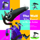 The Wolf Who Wanted to Be an Artist Cover Image
