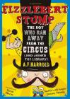 Fizzlebert Stump: The Boy Who Ran Away From the Circus (and joined the library) Cover Image