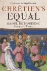 Chretien's Equal: Raoul de Houdenc: Complete Works (Arthurian Studies #90) Cover Image