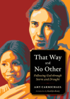 That Way and No Other: Following God Through Storm and Drought (Plough Spiritual Guides: Backpack Classics) Cover Image