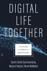 Digital Life Together: The Challenge of Technology for Christian Schools Cover Image
