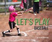 Let's Play Baseball: Everything You Need to Know for Your First Practice Cover Image