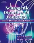 Neurogenic Disorders of Language: Theory Driven Clinical Practice Cover Image
