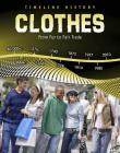 Clothes: From Fur to Fair Trade (Timeline History) Cover Image