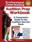 Professional Cheerleading Audition Prep Workbook: A Companion Guide to the Audition Secrets Book Cover Image