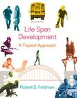 Life Span Development: A Topical Approach Cover Image