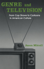 Genre and Television: From Cop Shows to Cartoons in American Culture Cover Image