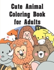 Cute Animal Coloring Book for Adults: Adorable Animal Designs, funny coloring pages for kids, children Cover Image