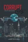 Corrupt City: This city has no limits Cover Image