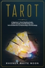 Tarot: The Ultimate Tarot Reading Guide for Beginners. Includes Tarot Card Meanings and Full Introduction to Numerology and A Cover Image