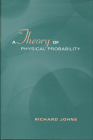 A Theory of Physical Probability (Toronto Studies in Philosophy) Cover Image