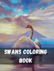 Swans Coloring Book: North American Ducks, Geese and Swans Relaxation Coloring Book for Adults, Teens, and Children (Adult Coloring Books) Cover Image