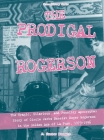 The Prodigal Rogerson: The Tragic, Hilarious, and Possibly Apocryphal Story of Circle Jerks Bassist Roger Rogerson in the Golden Age of La Pu (Scene History #4) Cover Image