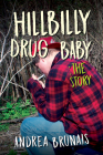 Hillbilly Drug Baby: The Story Cover Image