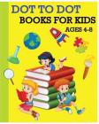 Dot To Dot Books For Kids Ages 4-8: Children's Activity Books 100 Pages (Dot To Dot, Find Different, Color By Number and Maze Games) Cover Image